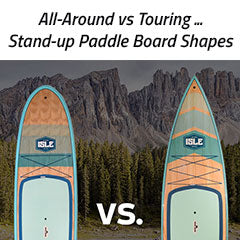 All-Around vs Touring SUP Designs - Which is right for you?