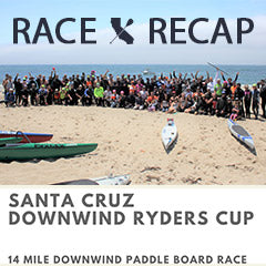 CP Race Recap - Davenport Downwinder - Santa Cruz Ghostryders Waterman Club