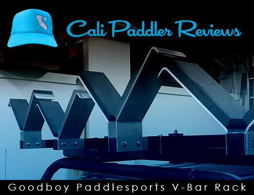 CP Review - Goodboy Paddlesports V-Bar Rack Review
