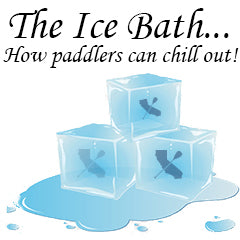 The Ice Bath - Could it be the one thing your paddle training is missing?