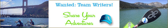 Team Writers Wanted - Share your paddle adventure