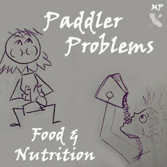 Paddler Problems - Food and Nutrition