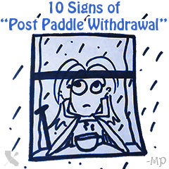 10 Signs of Post Paddle Withdrawl - Paddy Paddler
