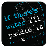 """If There's Water"" Sticker"