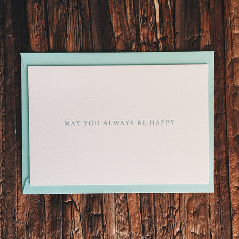 May You Always Be Happy