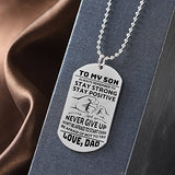 To My Son Never Forget That I Love Dad You Dog Tag Stainless Steel