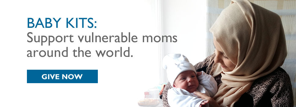 Baby kits: Support vulnerable moms around the world