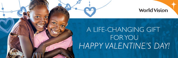 Valentine - You mean the world to me! Together, we've helped a child and family in need