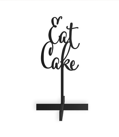 Eat Cake Acrylic Sign (Black or White)