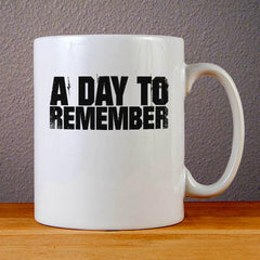 A Day to Remember Ceramic Coffee Mugs