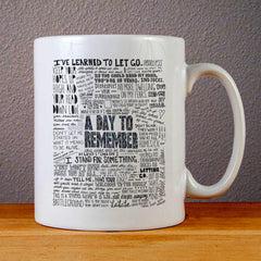 A Day to Remember Quotes Ceramic Coffee Mugs