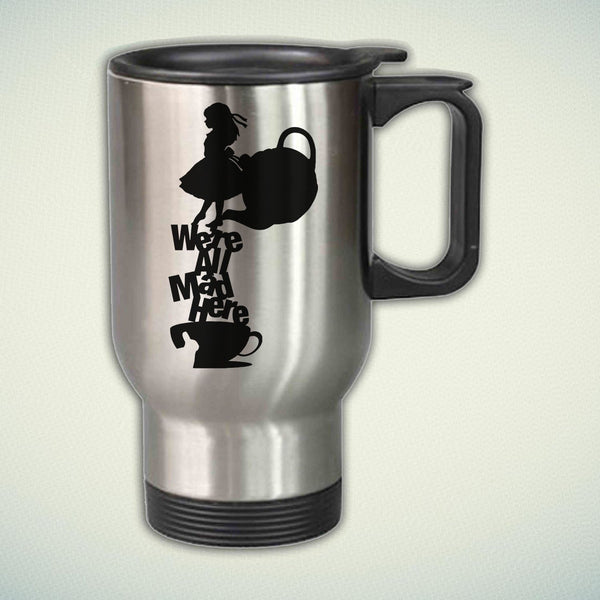 Alice in Wonderland, We're All Mad Here 14oz Stainless Steel Travel Mug