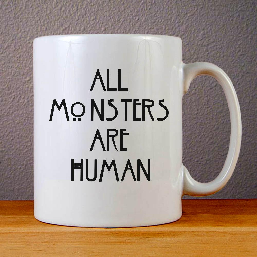 All Monsters Are Human Ceramic Coffee Mugs