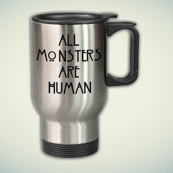 All Monsters Are Human 14oz Stainless Steel Travel Mug