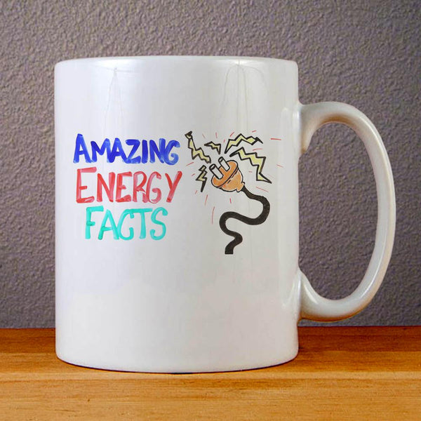 Amazing Energy Fact Ceramic Coffee Mugs