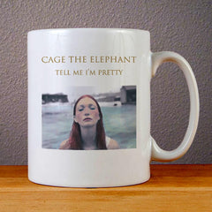 Cage The Elephant Tell Me Im Pretty Ceramic Coffee Mugs