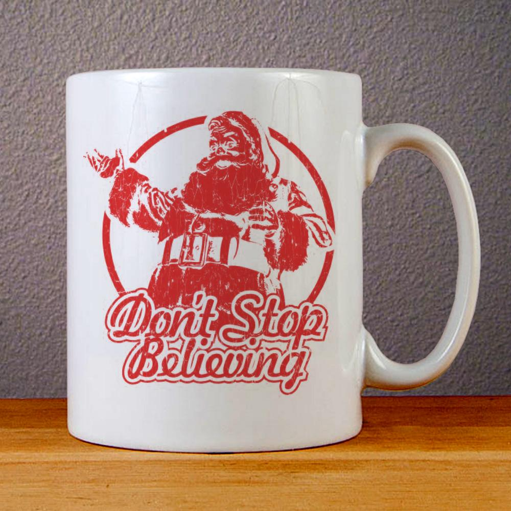 Dont Stop Believing Ceramic Coffee Mugs