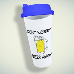 Dont Worry Beer Happy Double Wall Plastic Mug