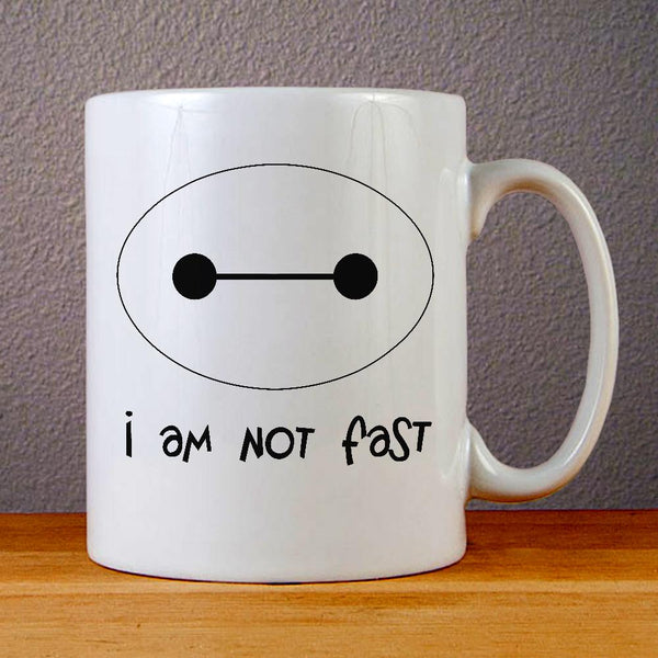 I Am Not Fast Baymax Ceramic Coffee Mugs