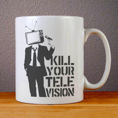 Kill Your Television Ceramic Coffee Mugs