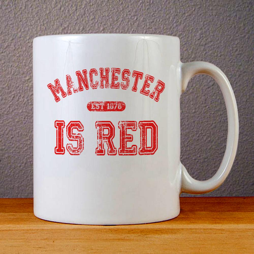 Manchester is Red Ceramic Coffee Mugs