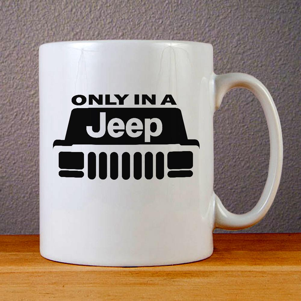 Only in A Jeep Ceramic Coffee Mugs