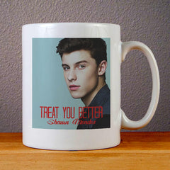 Shawn Mendes Treat You Better Ceramic Coffee Mugs