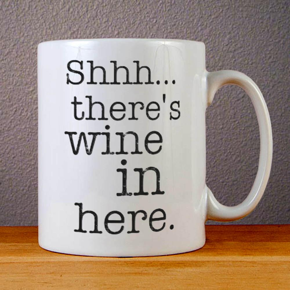 Shhh Theres Wine in Here Ceramic Coffee Mugs