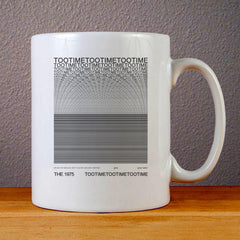 The 1975 TOOTIMETOOTIMETOOTIME Ceramic Coffee Mugs