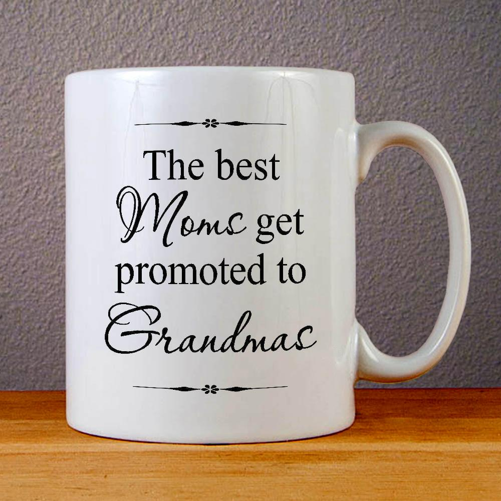The Best Moms Get Promoted to Grandmas Quotes Ceramic Coffee Mugs