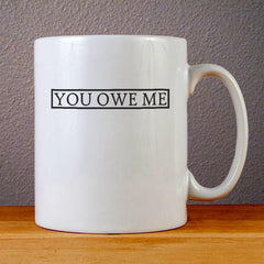 The Chainsmokers You Owe Me Ceramic Coffee Mugs