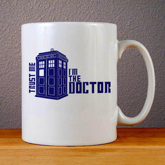 Trust Me I am The Doctor Ceramic Coffee Mugs