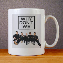 Why Dont We Band Ceramic Coffee Mugs