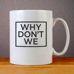 Why Dont We Logo Ceramic Coffee Mugs
