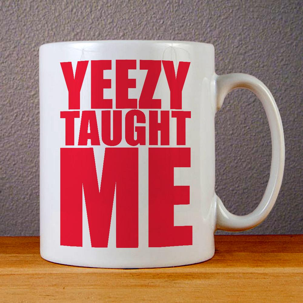 Yeezy Taught Me Ceramic Coffee Mugs