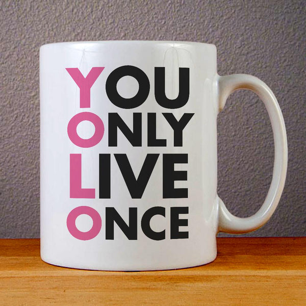 Yolo Quotes Ceramic Coffee Mugs
