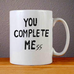 You Complete Me ss Ceramic Coffee Mugs
