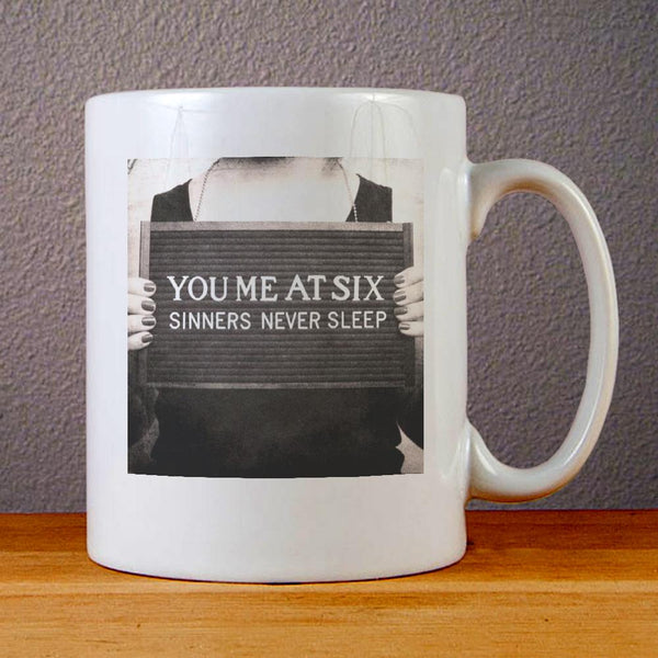 You Me At Six Sinners Never Sleep Ceramic Coffee Mugs