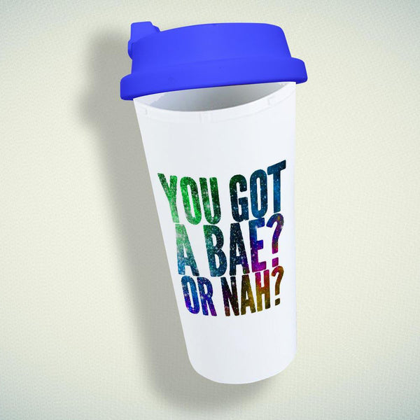 You got a bae or nah on Galaxy Double Wall Plastic Mug