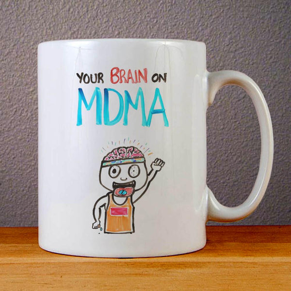 Your Brain on MDMA Ceramic Coffee Mugs