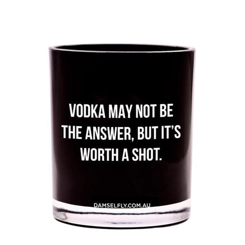 "Extra Large Quote Candle ""Vodka's Not the Answer, But It's Worth a Shot"" - Black Delilah"