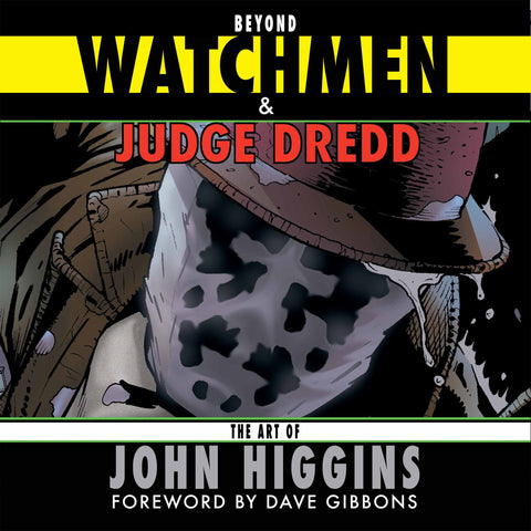 Beyond Watchmen and Judge Dredd: The Art of John Higgins