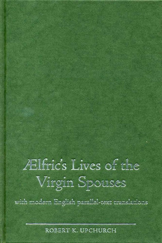 Aelfric's Lives of the Virgin Spouses