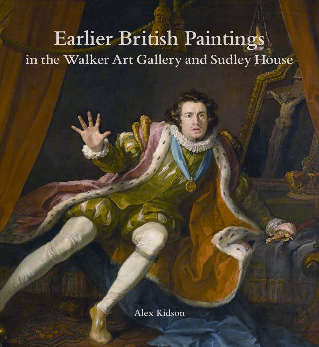 Earlier British Paintings in the Walker Art Gallery and Sudley House