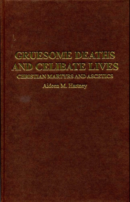 Gruesome Deaths and Celibate Lives