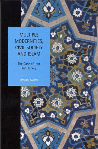 Multiple Modernities, Civil Society and Islam