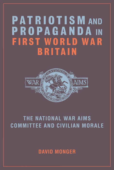 Patriotism and Propaganda in First World War Britain