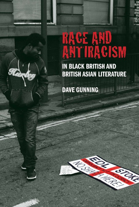 Race and Antiracism in Black British and British Asian Literature