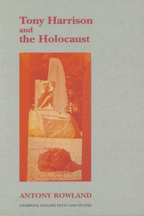 Tony Harrison and the Holocaust