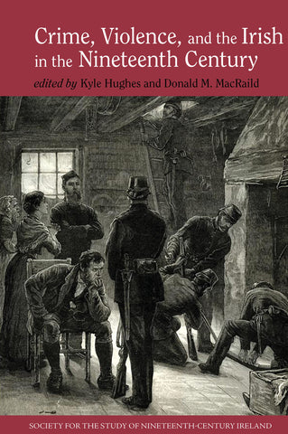 Crime, Violence and the Irish in the Nineteenth Century
